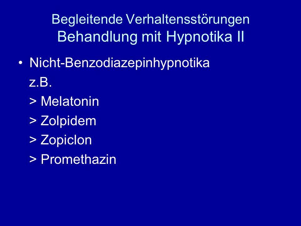 Begleitende Verhaltensstörungen Behandlung mit Hypnotika II