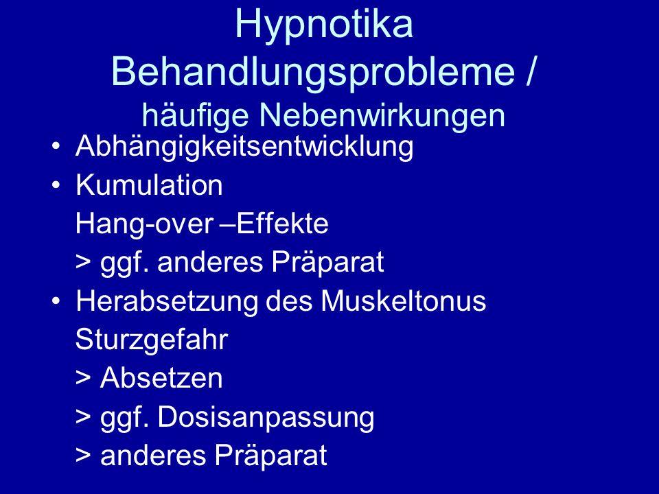 Hypnotika Behandlungsprobleme / häufige Nebenwirkungen