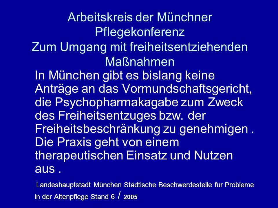 Arbeitskreis der Münchner Pflegekonferenz Zum Umgang mit freiheitsentziehenden Maßnahmen