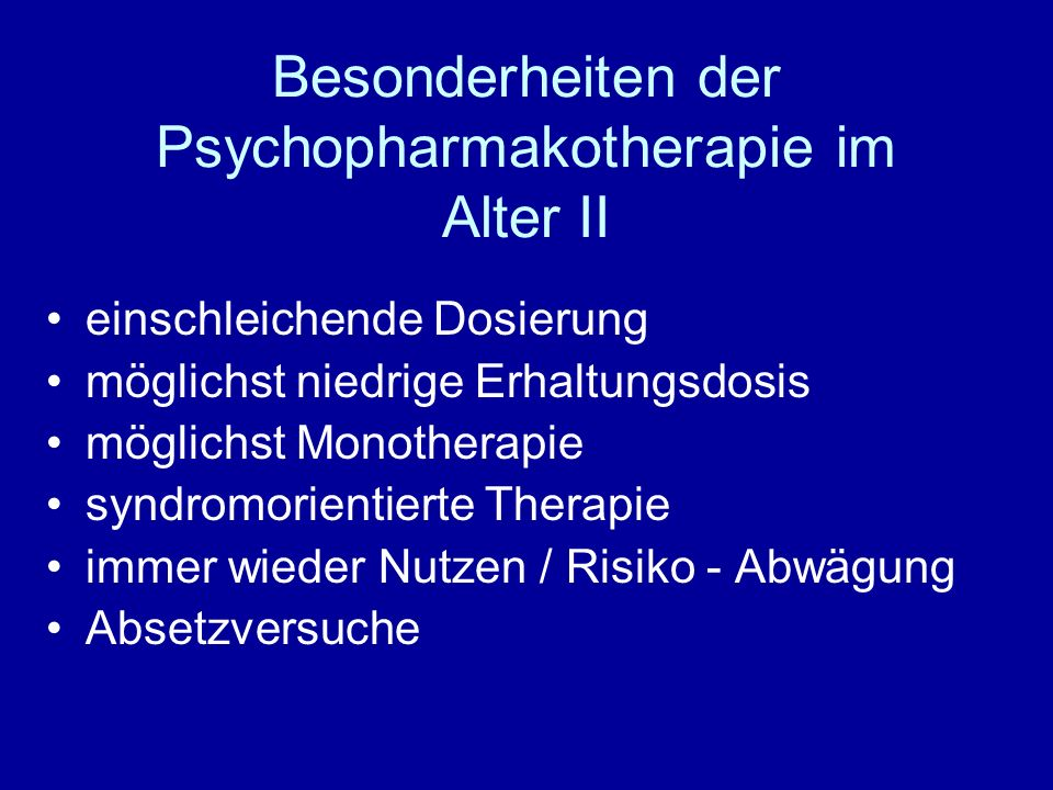 Besonderheiten der Psychopharmakotherapie im Alter II