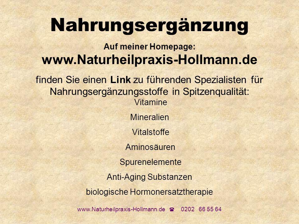 Auf meiner Homepage: www.Naturheilpraxis-Hollmann.de
