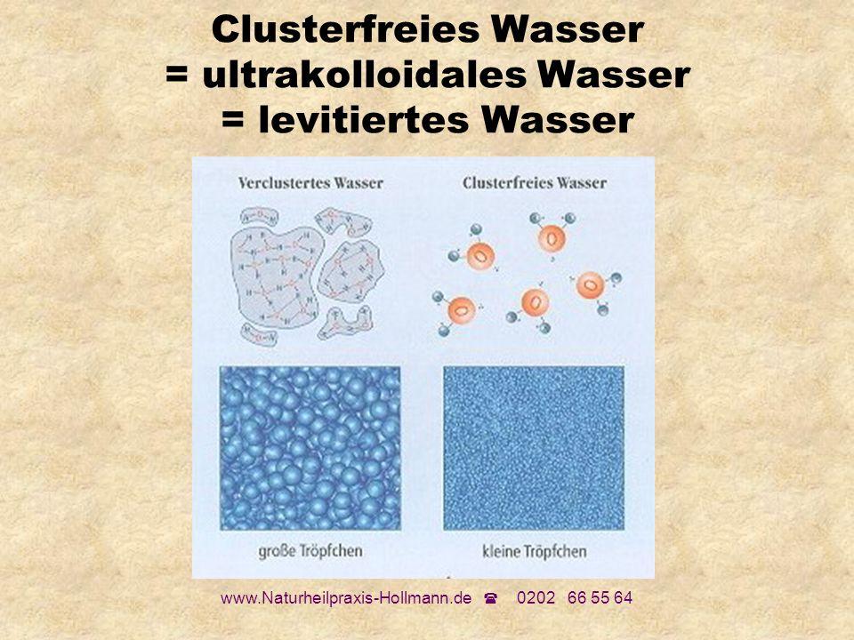 Clusterfreies Wasser = ultrakolloidales Wasser = levitiertes Wasser
