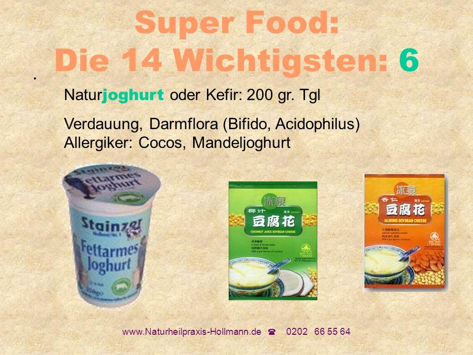 Super Food: Die 14 Wichtigsten: 6