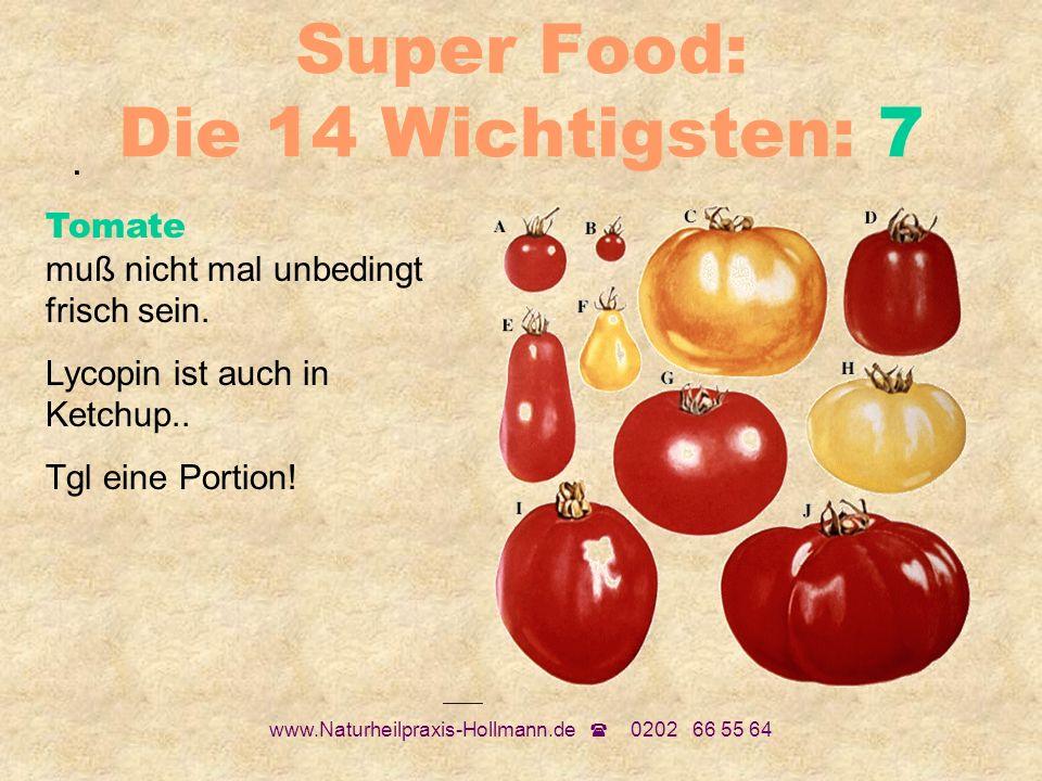 Super Food: Die 14 Wichtigsten: 7