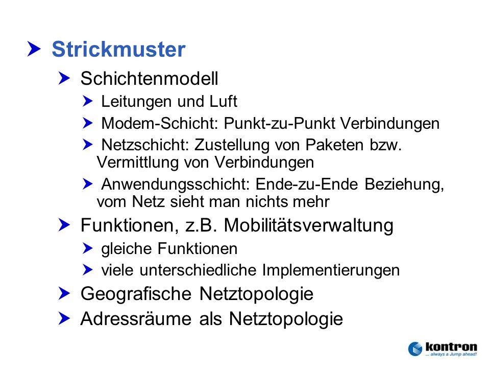 Strickmuster Schichtenmodell Funktionen, z.B. Mobilitätsverwaltung