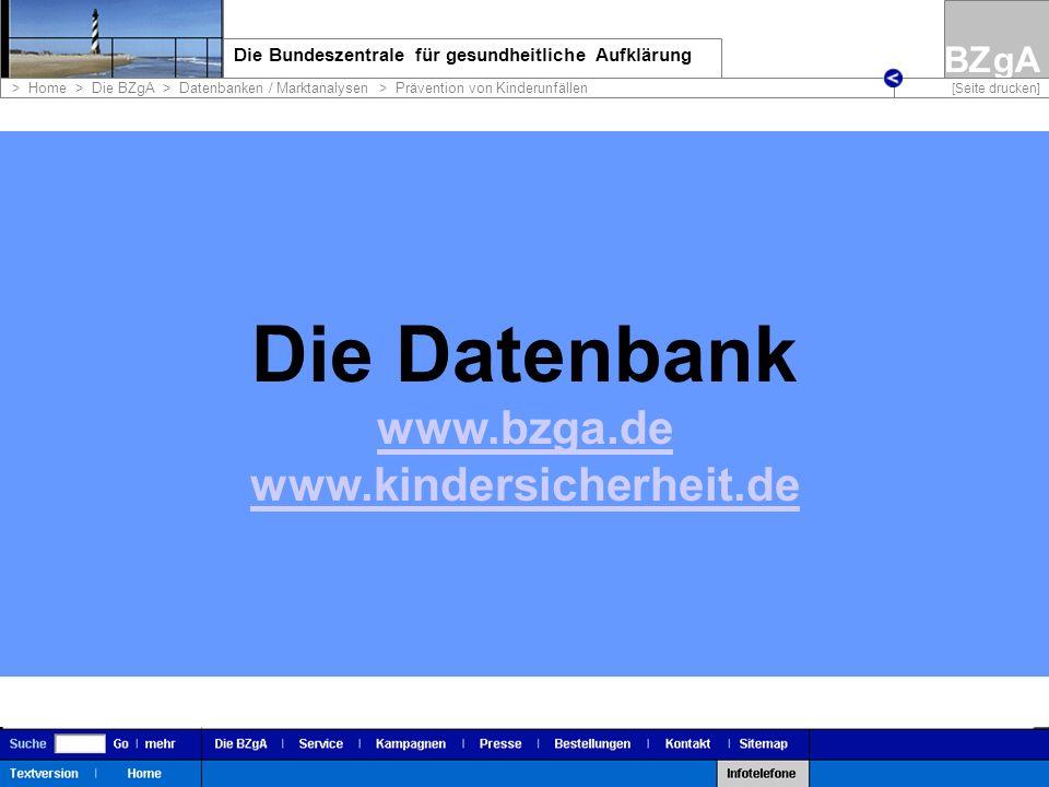 Die Datenbank www.bzga.de www.kindersicherheit.de