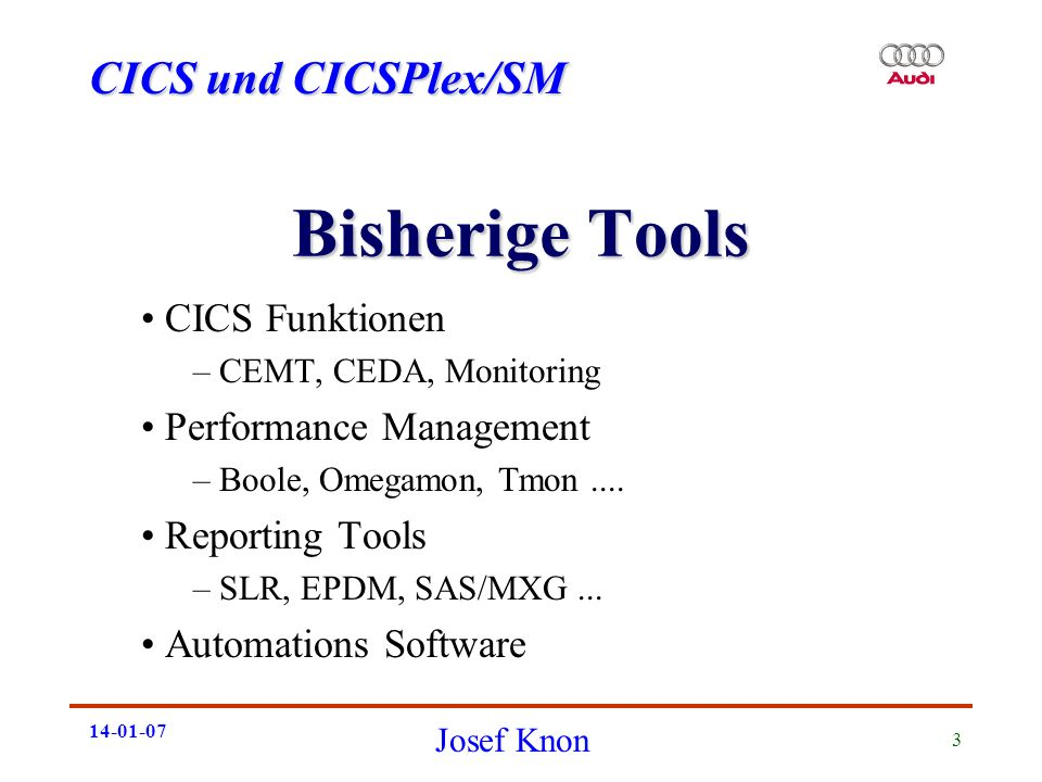 Bisherige Tools CICS Funktionen Performance Management Reporting Tools