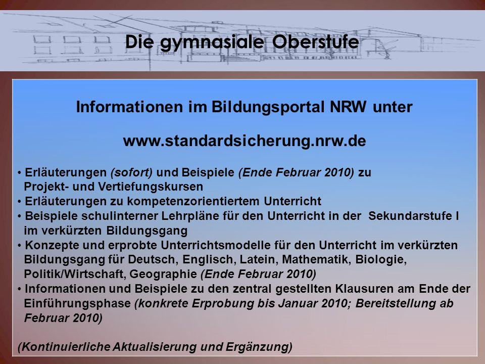 Die gymnasiale Oberstufe Informationen im Bildungsportal NRW unter