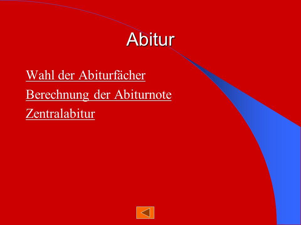 Abitur Wahl der Abiturfächer Berechnung der Abiturnote Zentralabitur