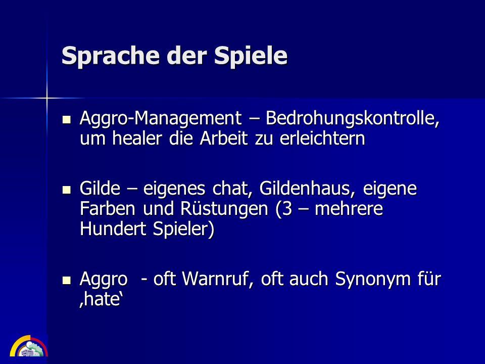 Sprache der SpieleAggro-Management – Bedrohungskontrolle, um healer die Arbeit zu erleichtern.