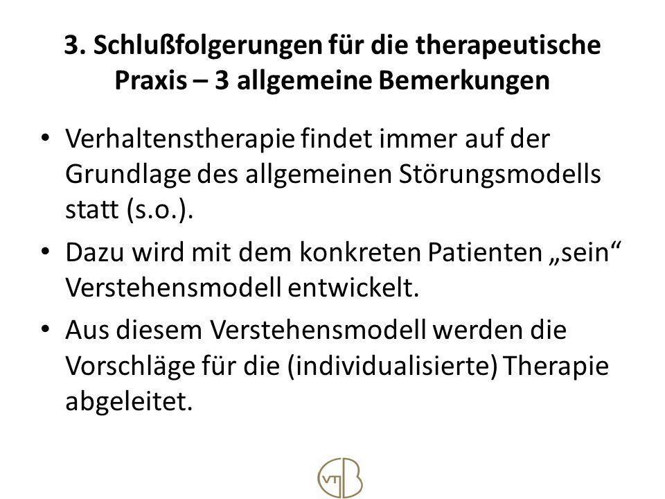 3. Schlußfolgerungen für die therapeutische Praxis – 3 allgemeine Bemerkungen