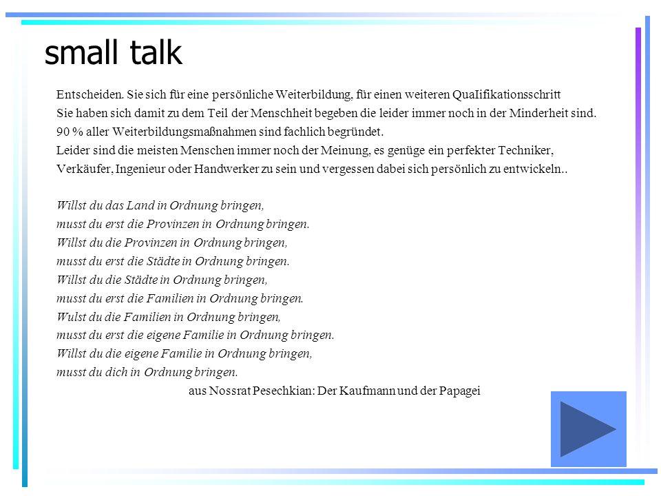 small talk Entscheiden. Sie sich für eine persönliche Weiterbildung, für einen weiteren QuaIifikationsschritt.