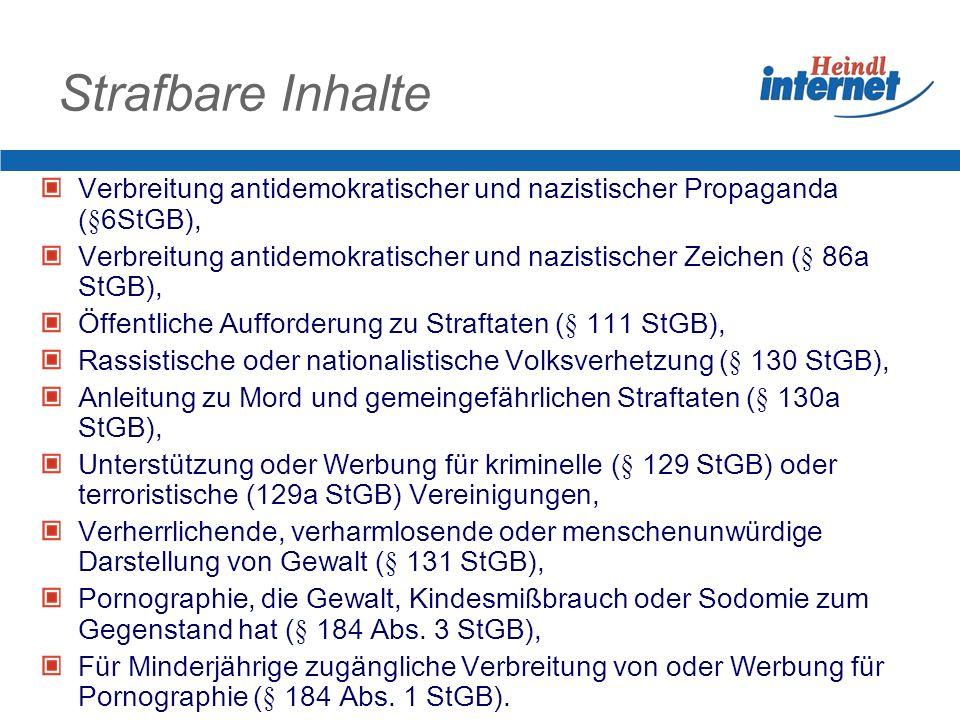 Strafbare Inhalte Verbreitung antidemokratischer und nazistischer Propaganda (§6StGB),