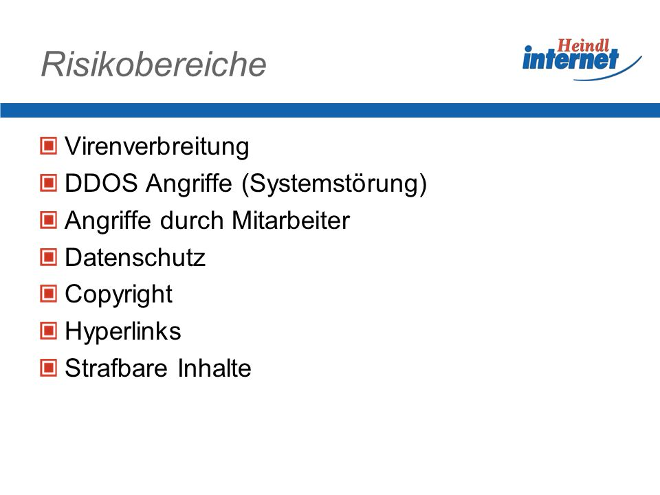 Risikobereiche Virenverbreitung DDOS Angriffe (Systemstörung)