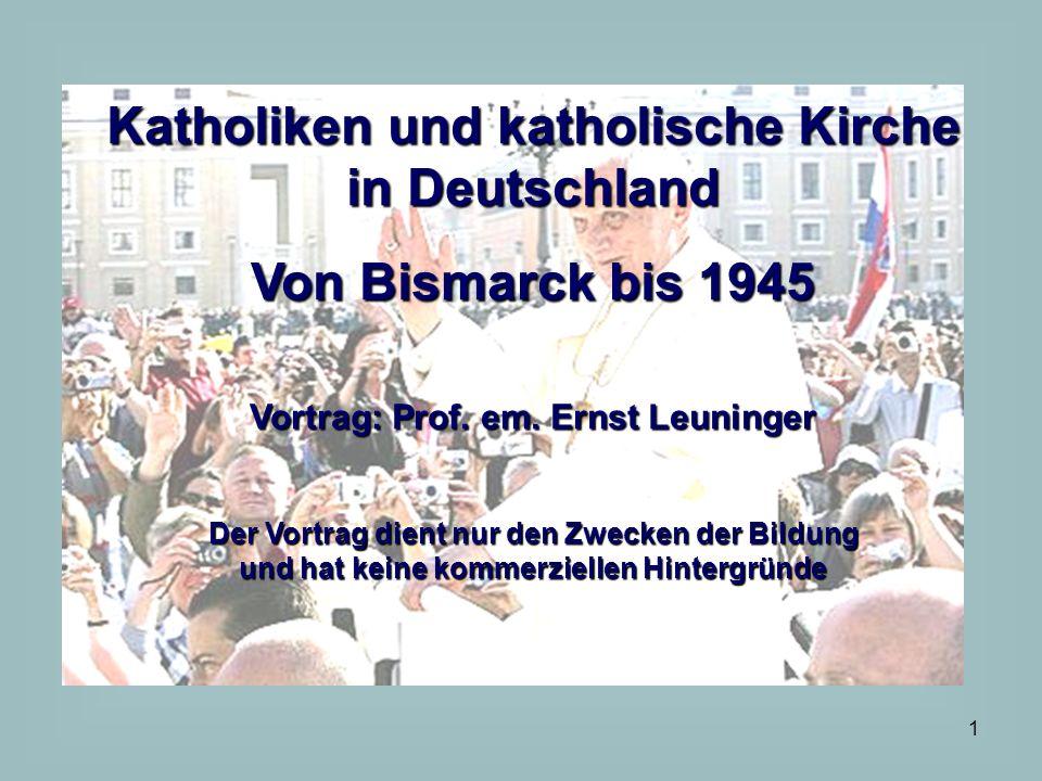 Katholiken und katholische Kirche in Deutschland Von Bismarck bis 1945