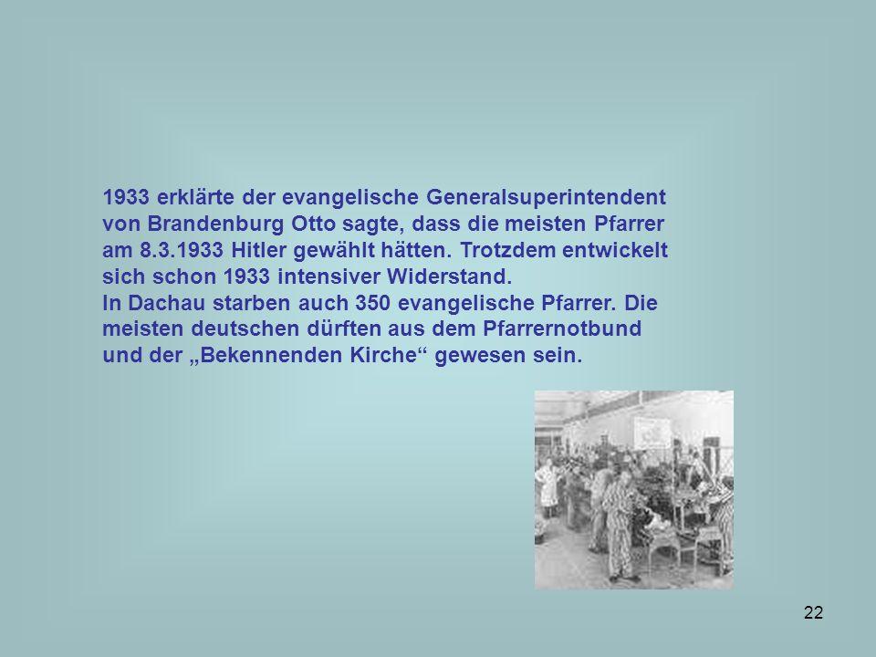 1933 erklärte der evangelische Generalsuperintendent von Brandenburg Otto sagte, dass die meisten Pfarrer am 8.3.1933 Hitler gewählt hätten. Trotzdem entwickelt sich schon 1933 intensiver Widerstand.