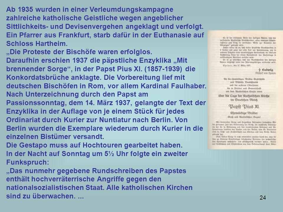 Ab 1935 wurden in einer Verleumdungskampagne zahlreiche katholische Geistliche wegen angeblicher Sittlichkeits- und Devisenvergehen angeklagt und verfolgt.