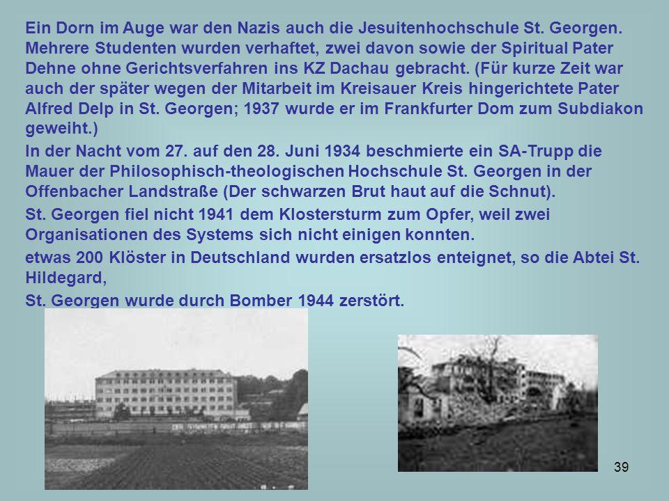 Ein Dorn im Auge war den Nazis auch die Jesuitenhochschule St. Georgen
