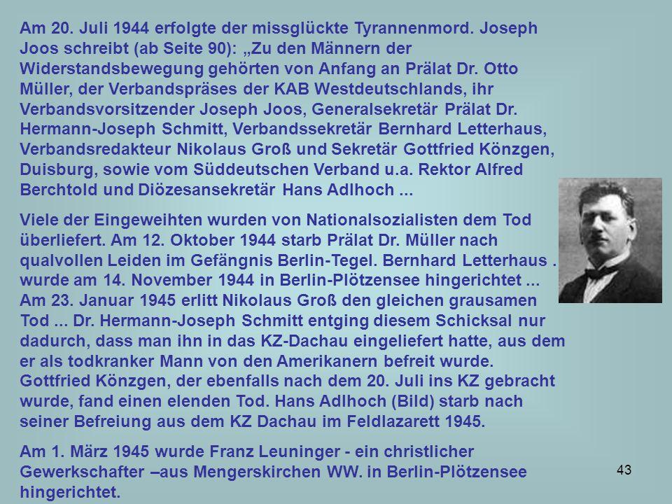 Am 20. Juli 1944 erfolgte der missglückte Tyrannenmord
