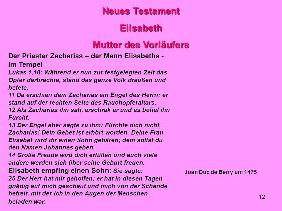Neues Testament Elisabeth Mutter des Vorläufers