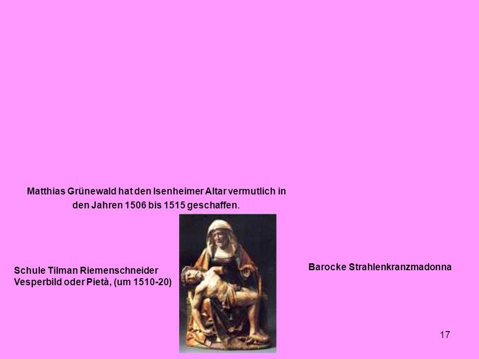 Matthias Grünewald hat den Isenheimer Altar vermutlich in den Jahren 1506 bis 1515 geschaffen.