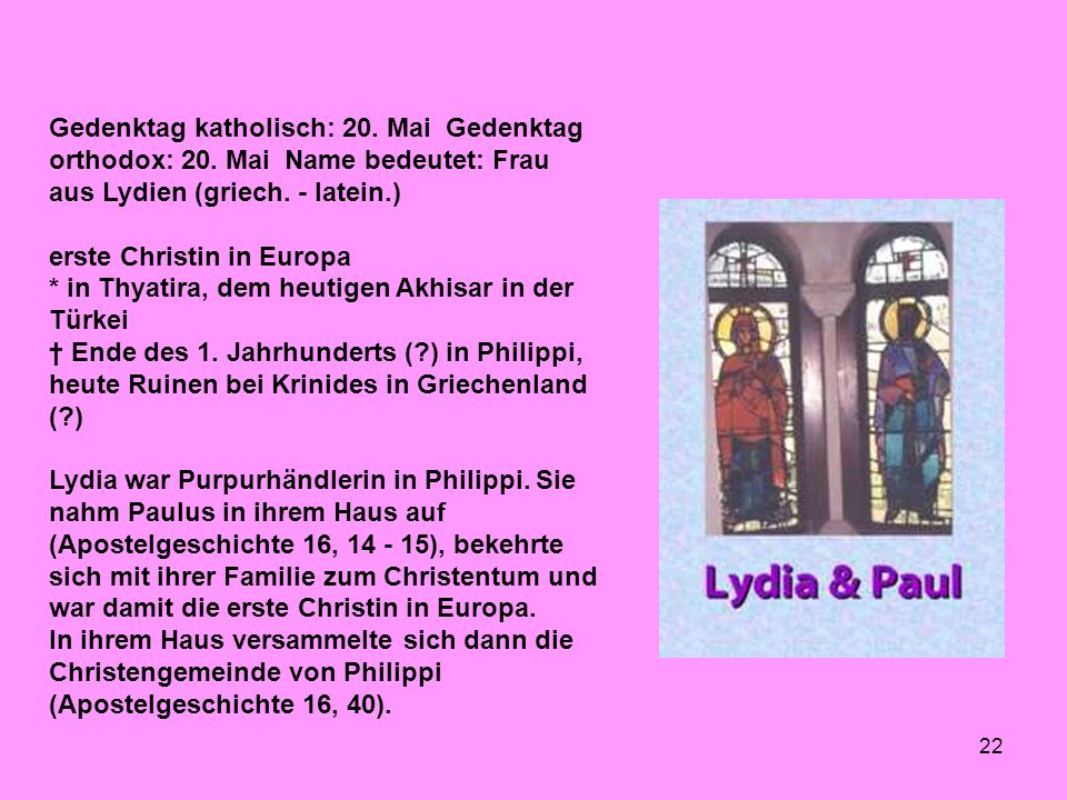Gedenktag katholisch: 20. Mai Gedenktag orthodox: 20