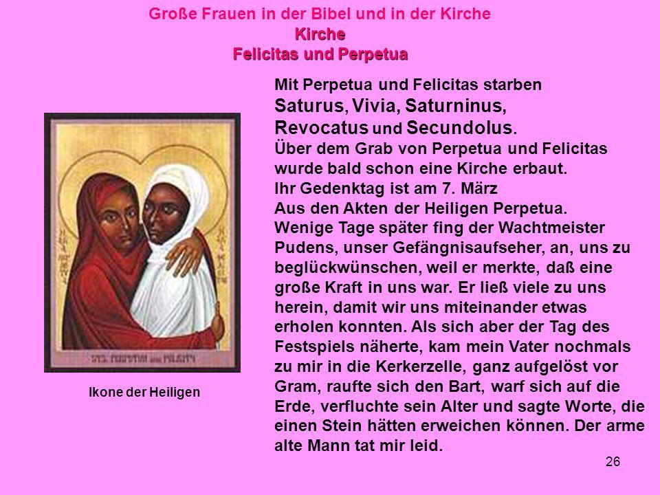 Große Frauen in der Bibel und in der Kirche Felicitas und Perpetua
