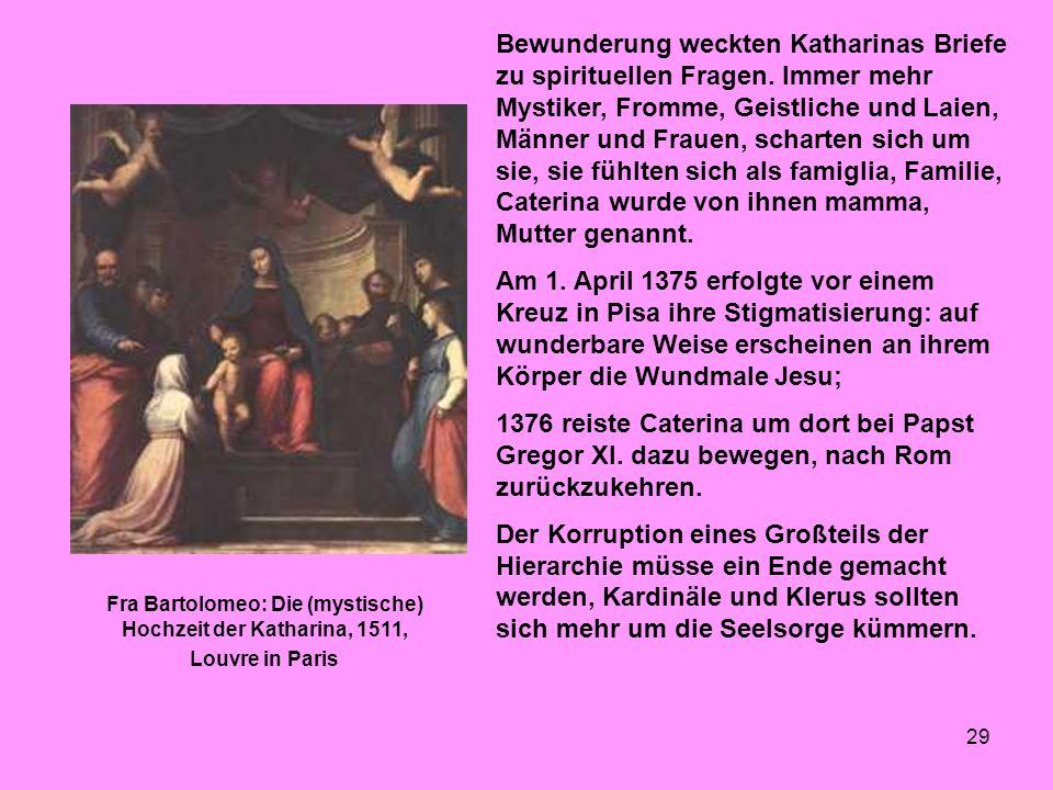 Bewunderung weckten Katharinas Briefe zu spirituellen Fragen
