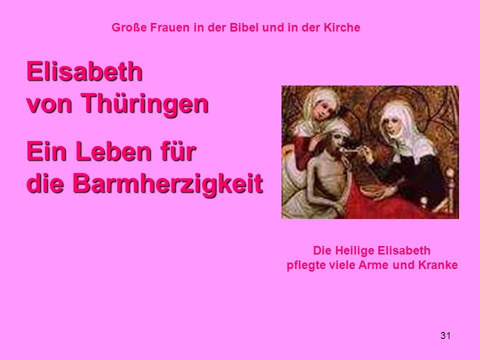 Elisabeth von Thüringen Ein Leben für die Barmherzigkeit