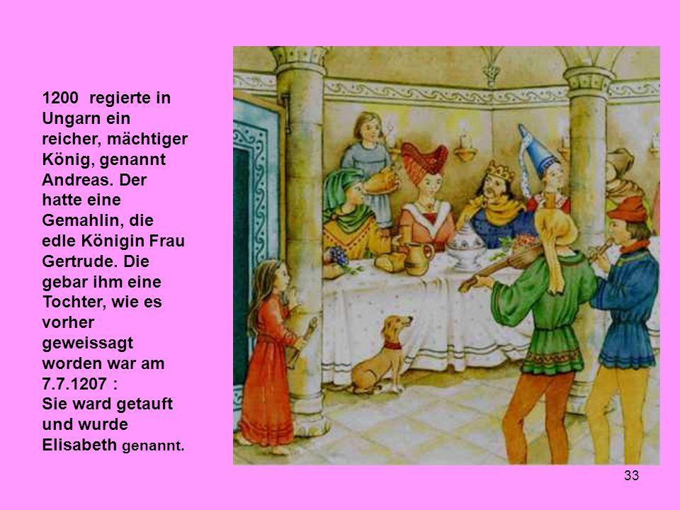1200 regierte in Ungarn ein reicher, mächtiger König, genannt Andreas