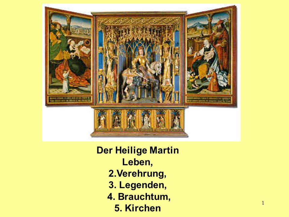 Der Heilige Martin Leben, 2.Verehrung, 3. Legenden, 4. Brauchtum, 5. Kirchen