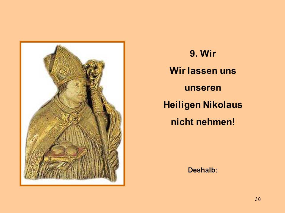 9. Wir Wir lassen uns unseren Heiligen Nikolaus nicht nehmen!