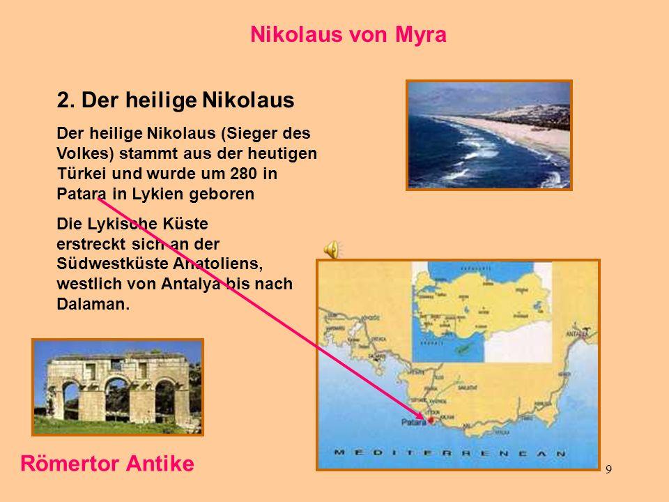 Nikolaus von Myra 2. Der heilige Nikolaus Römertor Antike