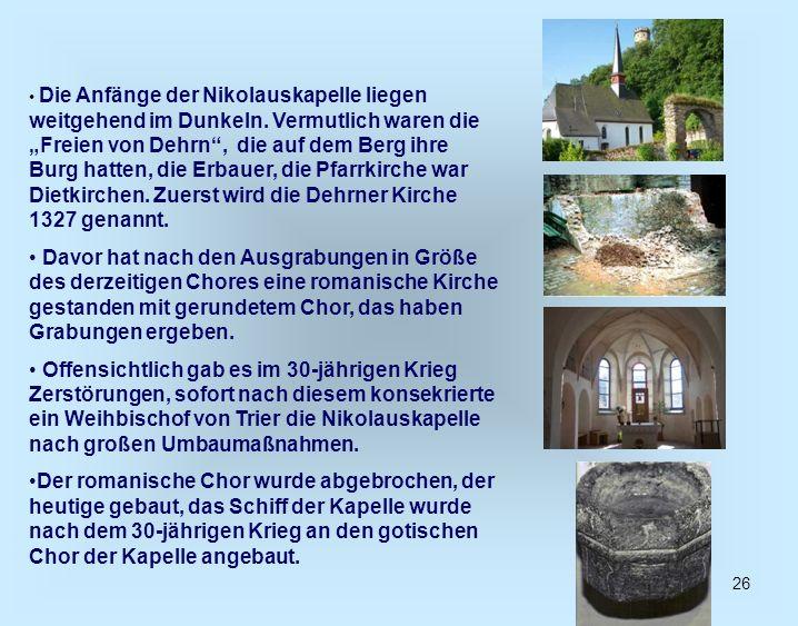 Die Anfänge der Nikolauskapelle liegen weitgehend im Dunkeln