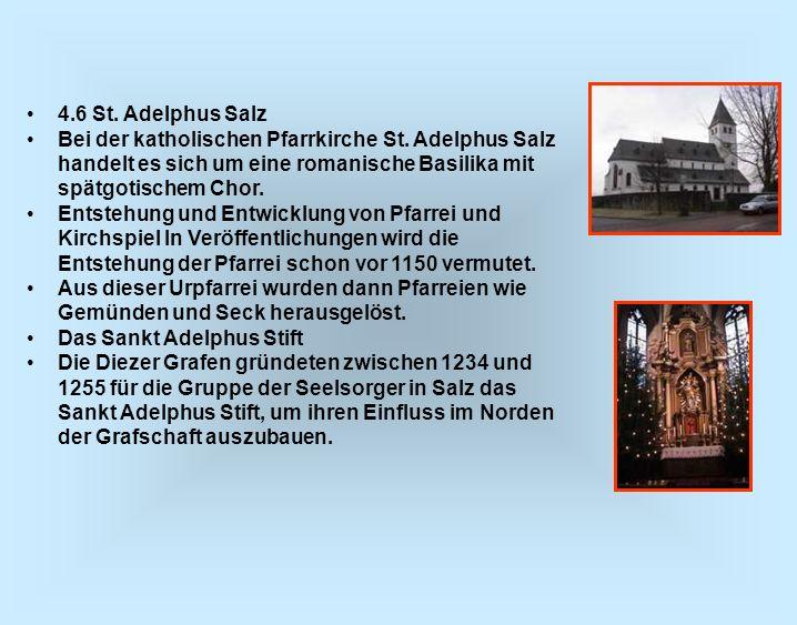 4.6 St. Adelphus Salz Bei der katholischen Pfarrkirche St. Adelphus Salz handelt es sich um eine romanische Basilika mit spätgotischem Chor.