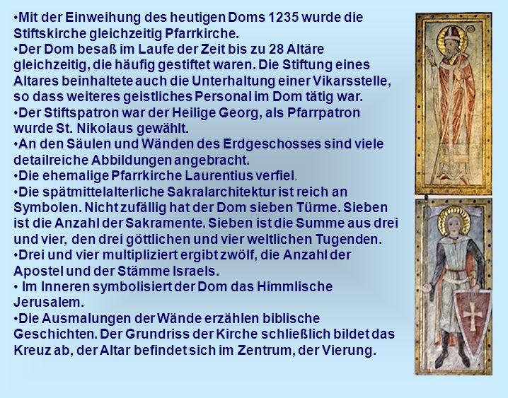 Mit der Einweihung des heutigen Doms 1235 wurde die Stiftskirche gleichzeitig Pfarrkirche.