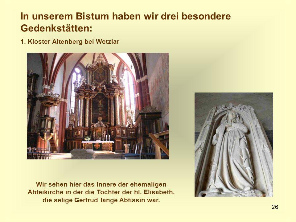 In unserem Bistum haben wir drei besondere Gedenkstätten: