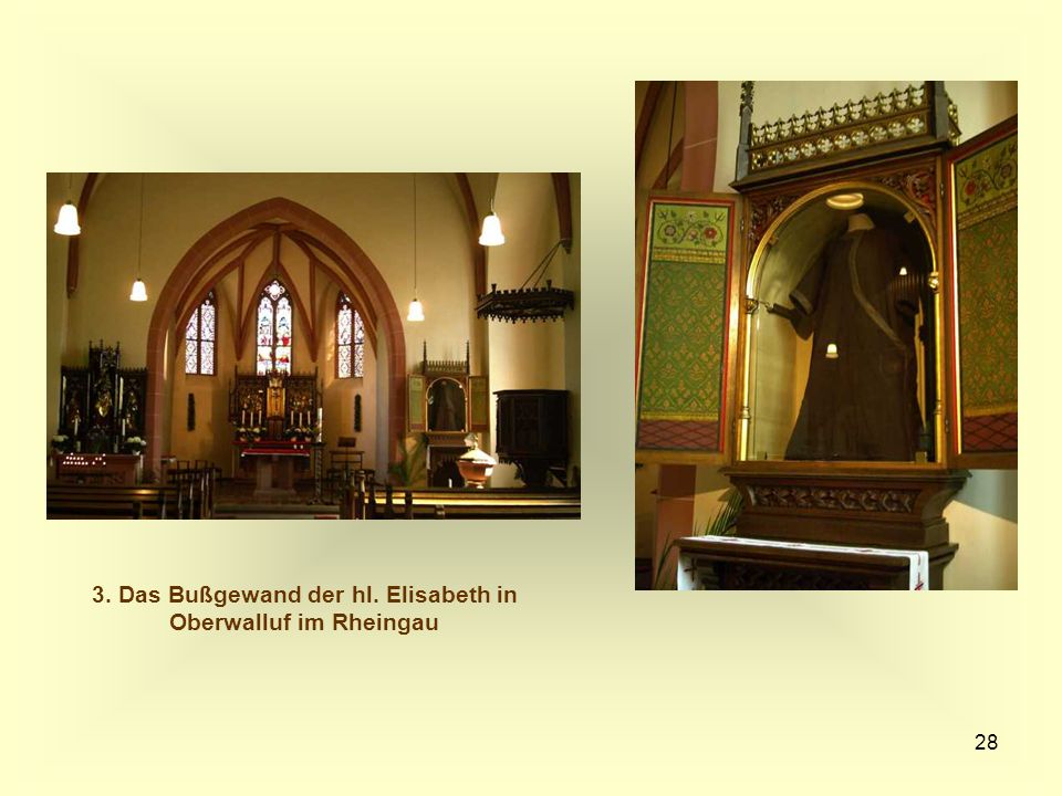 3. Das Bußgewand der hl. Elisabeth in Oberwalluf im Rheingau