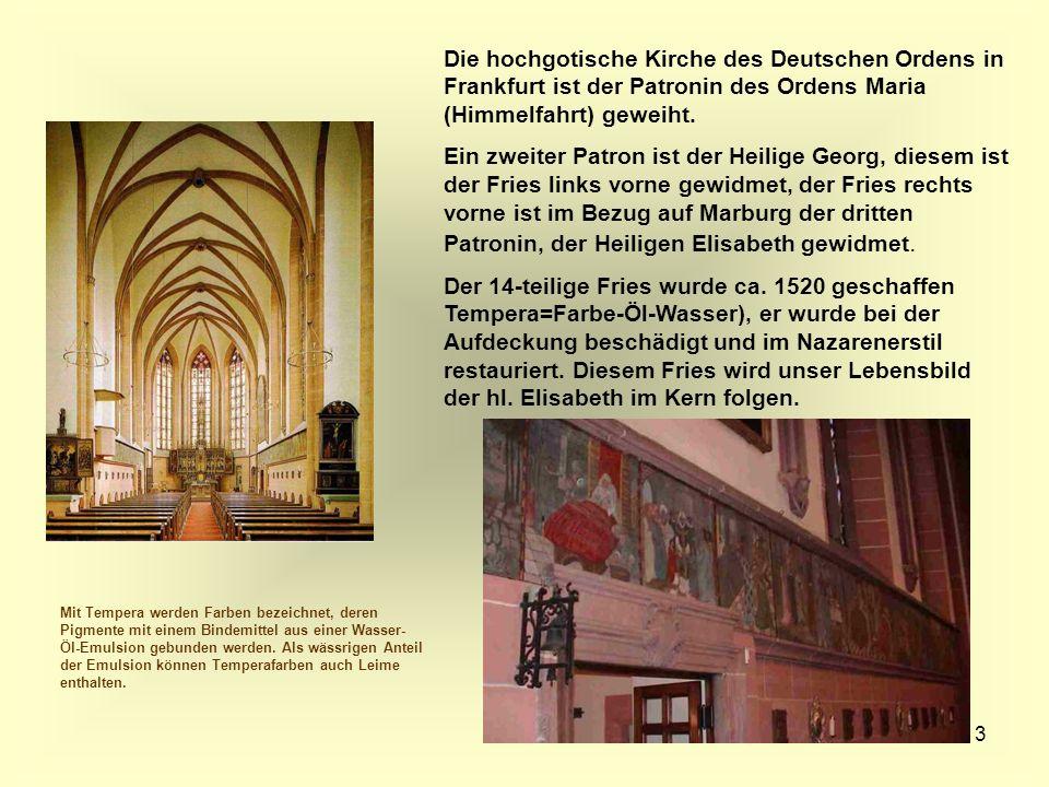 Die hochgotische Kirche des Deutschen Ordens in Frankfurt ist der Patronin des Ordens Maria (Himmelfahrt) geweiht.