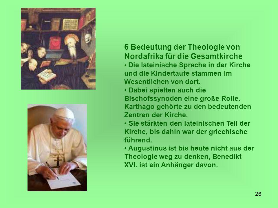 6 Bedeutung der Theologie von Nordafrika für die Gesamtkirche