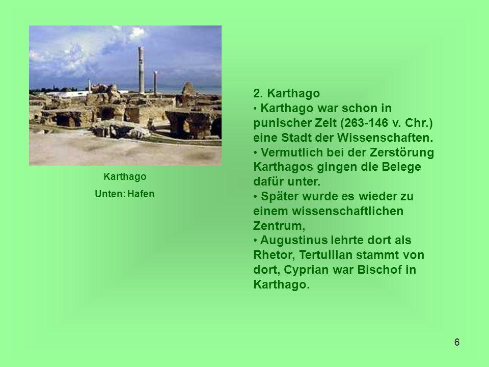 Vermutlich bei der Zerstörung Karthagos gingen die Belege dafür unter.