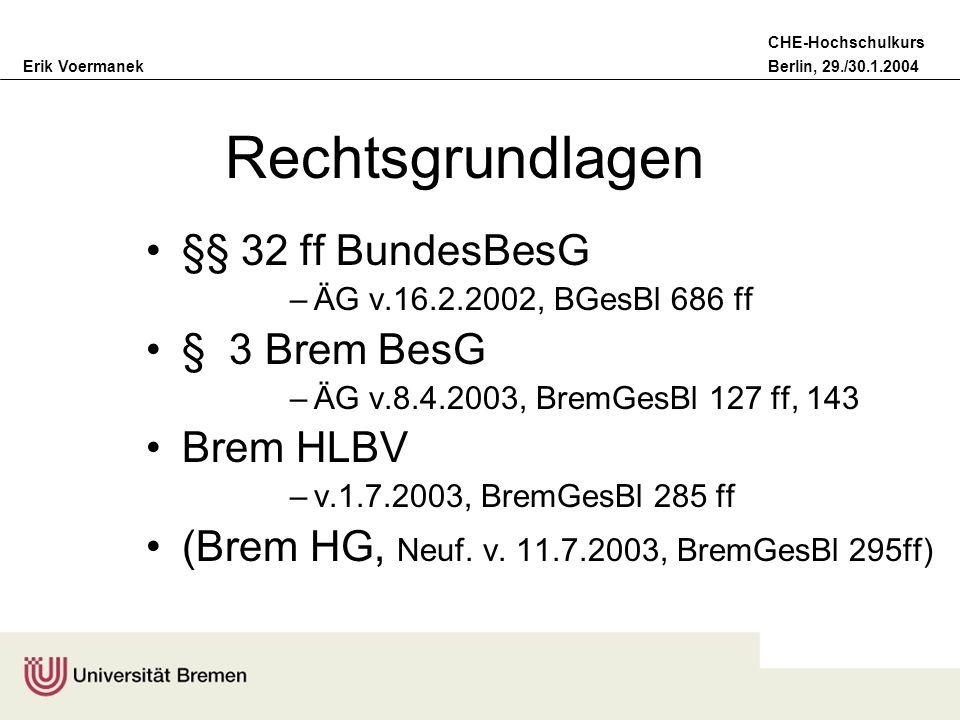 Rechtsgrundlagen §§ 32 ff BundesBesG § 3 Brem BesG Brem HLBV