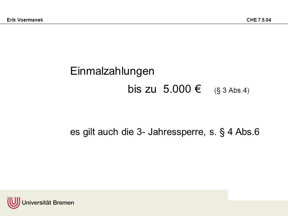 bis zu 5.000 € (§ 3 Abs.4) Einmalzahlungen