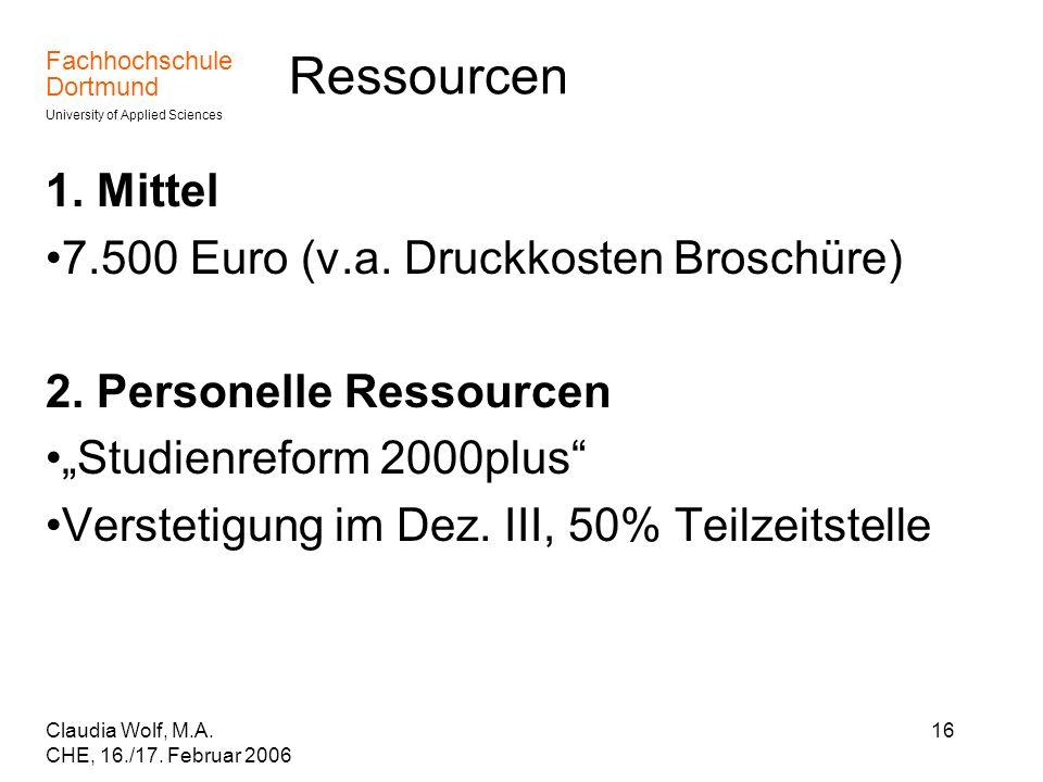 Ressourcen 1. Mittel 7.500 Euro (v.a. Druckkosten Broschüre)
