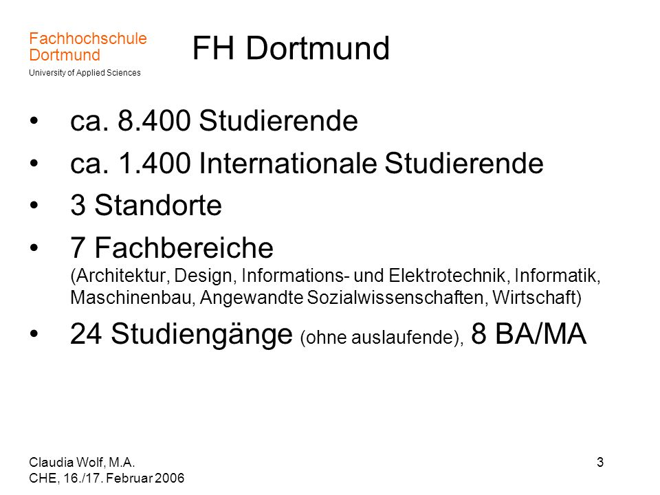 FH Dortmund ca. 8.400 Studierende ca. 1.400 Internationale Studierende