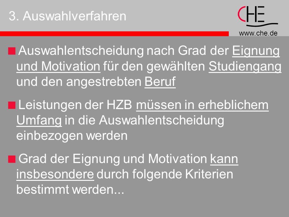 3. Auswahlverfahren Auswahlentscheidung nach Grad der Eignung und Motivation für den gewählten Studiengang und den angestrebten Beruf.