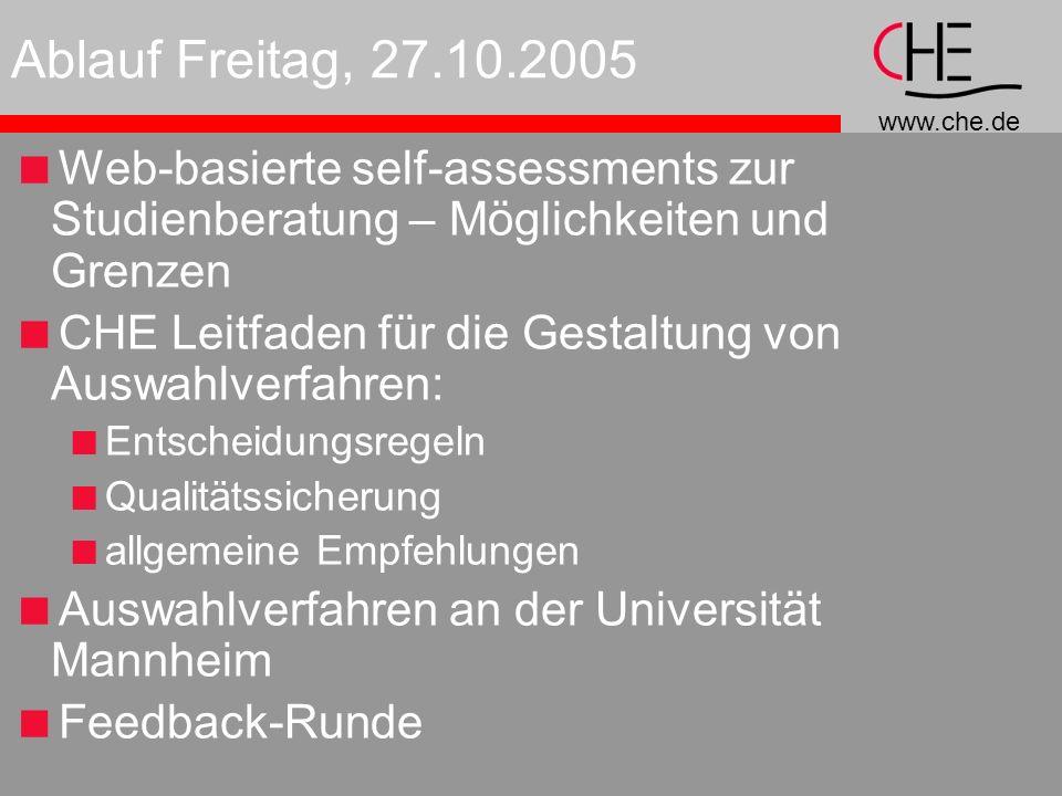 Ablauf Freitag, 27.10.2005 Web-basierte self-assessments zur Studienberatung – Möglichkeiten und Grenzen.