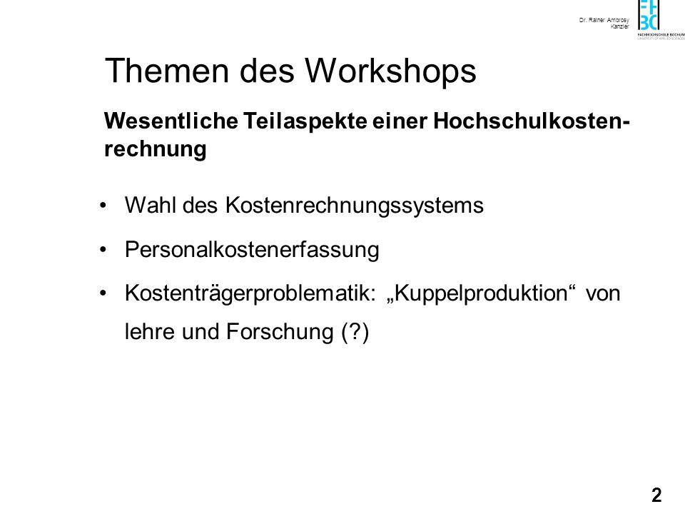 Themen des Workshops Wesentliche Teilaspekte einer Hochschulkosten-rechnung. Wahl des Kostenrechnungssystems.