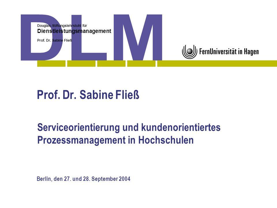 Prof. Dr. Sabine Fließ Serviceorientierung und kundenorientiertes Prozessmanagement in Hochschulen