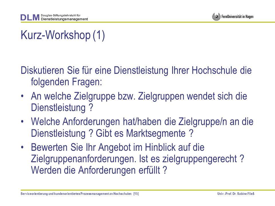 Kurz-Workshop (1) Diskutieren Sie für eine Dienstleistung Ihrer Hochschule die folgenden Fragen: